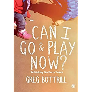Can-I-Go-and-Play-Now-Rethinking-the-Early-Years-Paperback--1-Mar-2018