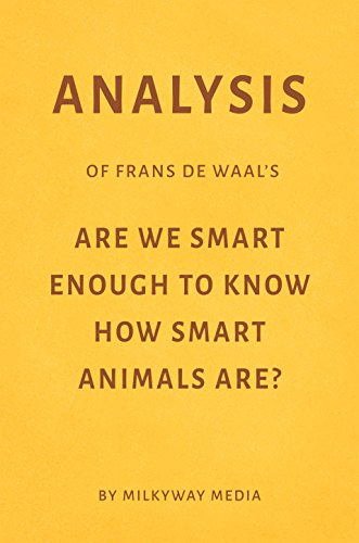 Analysis of Frans de Waal's Are We Smart Enough to Know How Smart Animals Are? by Milkyway Media (English Edition)