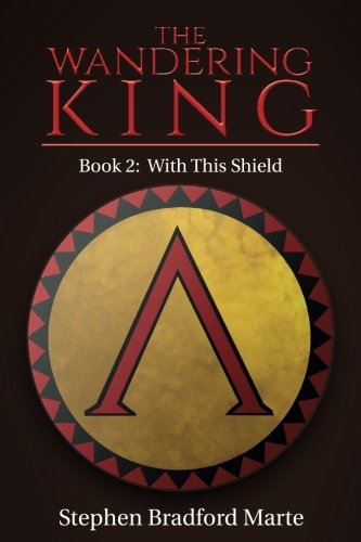 The Wandering King (Book 2: With This Shield) (Volume 2)