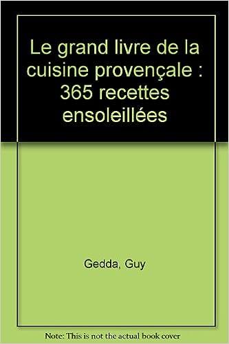 Le Grand Livre De La Cuisine Provencale 365 Recettes Ensoleillees