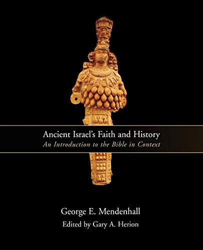 Ancient Israel's Faith and History: An Introduction to the Bible in Context