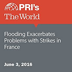 Flooding Exacerbates Problems with Strikes in France