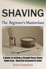 Shaving is one of the most crucial of male grooming disciplines. In this professionally edited and highly comprehensive guide, author Tyrone Humphries takes the reader on an information-rich journey to enjoying a great quality shave in...