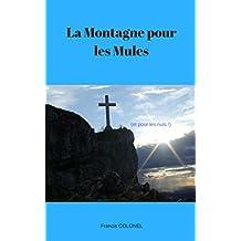 La Montagne pour les Mules: Et pour les Nuls (French Edition)