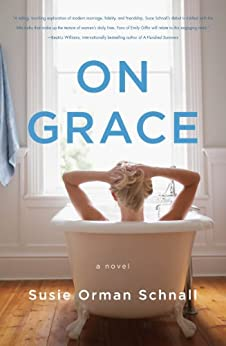 On Grace: A Novel by [Schnall, Susie Orman]
