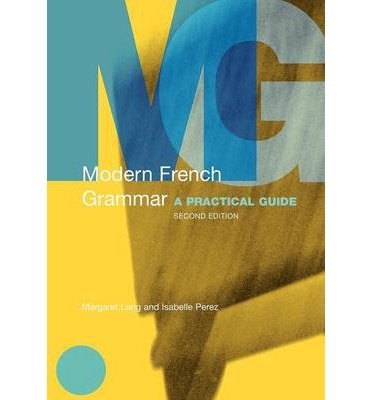Download [(Modern French Grammar: A Practical Guide)] [Author: Margaret Lang] published on (August, 2004) PDF