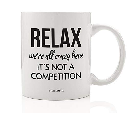 Funny Work Mug Relax We're All Crazy Here Craziness Coffee Gift Idea Office Coworker Staff Workplace Birthday Christmas Holiday Party Job Company Boss Present 11oz Ceramic Tea Cup by Digibuddha DM0683]()