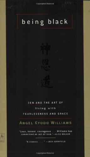 Being Black: Zen and the Art of Living with Fearle…