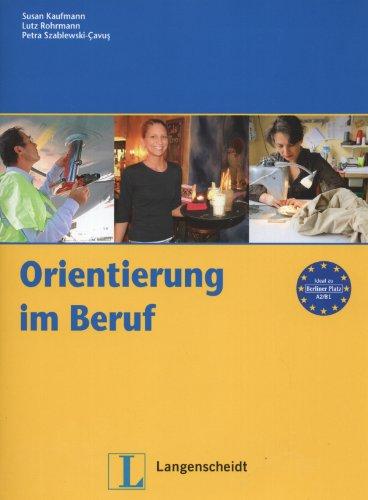 Orientierung Im Beruf (German Edition)