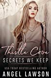 Secrets We Keep: Young Adult Murder-Mystery Romance (Thistle Cove Book 1)