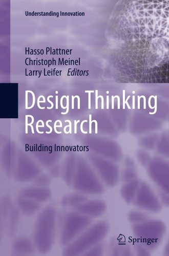 Design Thinking Research: Building Innovators (Understanding Innovation)