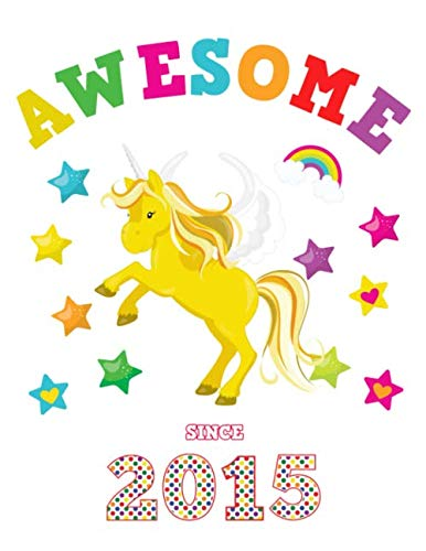 Awesome Since 2015: Unicorn Blank 4 x 4 Quadrille Squared Coordinate Grid Paper | Magical White Cover for Girls Born in '15 | Math & Science Exercise ... Students | Four squares per inch graph pages