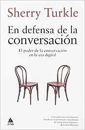 En defensa de la conversación: El poder de la conversación en la era digital Ático Bolsillo: Amazon.es: Turkle, Sherry, Roca, Joan Eloi: Libros