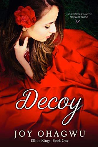 Decoy: ELLIOT-KINGS Book One - A Contemporary Christian Romantic Suspense Series
