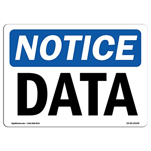 Data Sign   Extremely Durable Made in The USA Signs or Heavy Duty Vinyl Label Decal   Protect Your Construction Site, Work Zone, Warehouse, Shop Area & Business ()