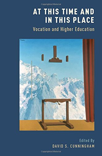 At This Time and In This Place: Vocation and Higher Education