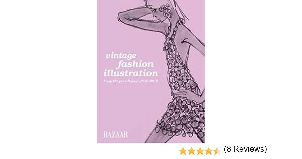 Vintage Fashion Illustration: Harpers Bazaar illustration 1930 to 1970: From Harpers Bazaar 1930-1970. ANOVA BOOKS: Amazon.es: Fogg, Marnie: Libros en idiomas extranjeros