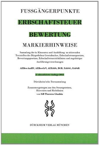 Markierhinweise/Fußgängerpunkte für das Steuerberaterexamen: Erbschaftsteuer & Bewertung Dürckheim'sche Markierhinweise: Markieren Sie in Gesetzen. Fußgängerpunkte in den Klausuren mit.