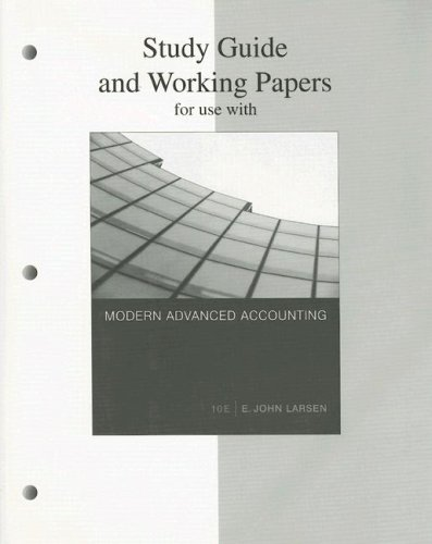 Study Guide and Working Papers for Use With Modern Advanced Accounting (10th Ed.)