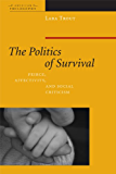 The Politics of Survival: Peirce, Affectivity, and Social Criticism (American Philosophy) (English Edition)