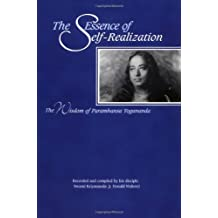 The Essence of Self-Realization: The Wisdom of Paramhansa Yogananda: Wisdom of Paramahansa Yogananda