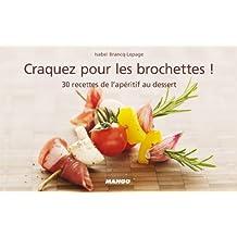 Craquez pour les brochettes ! (Craquez...) (French Edition)