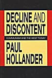 Decline and Discontent : Communism and the West Today, Hollander, Paul, 088738434X