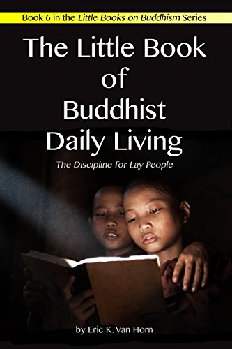 The Little Book of Buddhist Daily Living: The Discipline for Lay People (The Little Books on Buddhism 6)