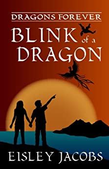 Blink of a Dragon (Dragons Forever Book 2) by [Jacobs, Eisley]