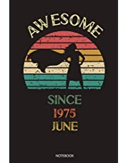 Awesome Since June 1975 Notebook: Legends Were Born in June 1975, 46th Anniversary Gift Idea for Women, Birthday Vintage Gift idea for Mother anniversary, Personalized Journal for June