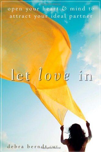 Download Let Love In: Open Your Heart and Mind to Attract Your Ideal Partner ebook