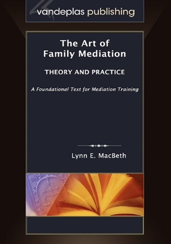 The Art of Family Mediation: Theory and Practice