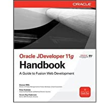 [(Oracle JDeveloper 11g Handbook: A Guide to Oracle Fusion Web Development )] [Author: Duncan Mills] [Nov-2009]