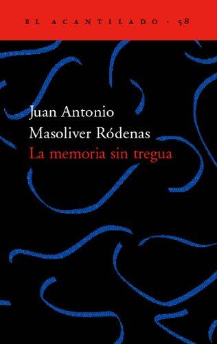 La Memoria Sin Tregua (Spanish Edition)