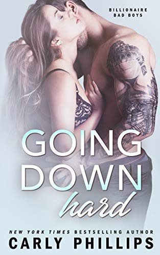 Going Down Hard Billionaire Bad Boys Book 3 Kindle Edition By