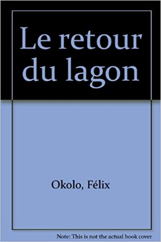 Amazon livre télécharger comment crack allume Le retour du lagon PDF RTF DJVU 2912464307 by Félix Okolo