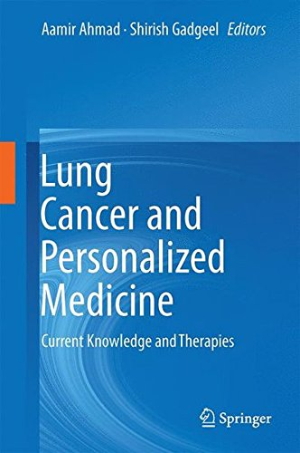 Lung Cancer and Personalized Medicine: Current Knowledge and Therapies (Advances in Experimental Medicine and Biology)