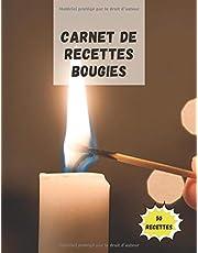 Carnet de recettes bougies: 50 recettes de bougies et cosmétiques à remplir par vos soins | Mes meilleures recettes naturelles et saines à écrire (French Edition)