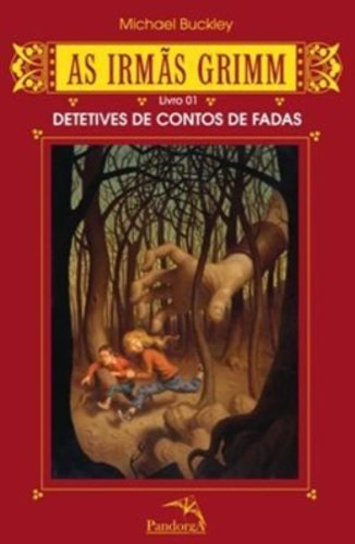 As Irmas Grimm - Livro 1. Detetives De Contos De Fadas