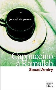 Cappuccinoà Ramallah : Journal de guerre par Souad Amiry