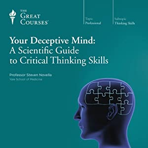 Your Deceptive Mind: A Scientific Guide to Critical Thinking Skills Vortrag