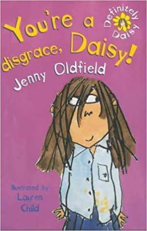 Book Definitely Daisy: You're A Disgrace, Daisy: Book & Tape: 1 by Oldfield, Jenny (2001)