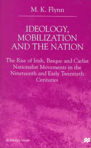 Ideology, Mobilization and the Nation: The Rise of Irish, Basque and Carlist Nationalist Movements in the Nineteenth and