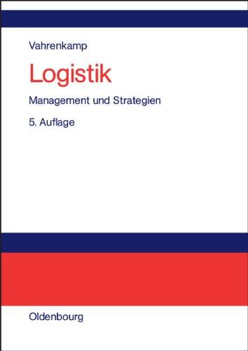 Logistik: Management und Strategien Gebundenes Buch – 11. Mai 2005 Richard Vahrenkamp 3486577093 MAK_MNT_9783486577099 Wirtschaft