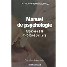 MANUEL DE PSYCHOLOGIE APPLIQUÉE À MÉDECINE DENTAIRE (FORMATION - ODONTOLOGIE)