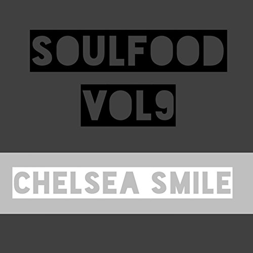 Soulfood, Vol. 9: Chelsea Smile [Explicit]]()