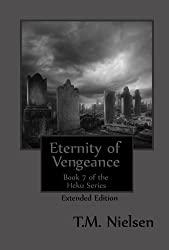 Eternity of Vengeance (Extended Edition) (The Heku Series Book 7)