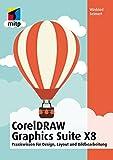 CorelDRAW Graphics Suite X8 - Praxiswissen für Design, Layout und Bildbearbeitung für Einsteiger (mitp Anwendungen) (German Edition)