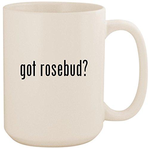 got rosebud? - White 15oz Ceramic Coffee Mug Cup