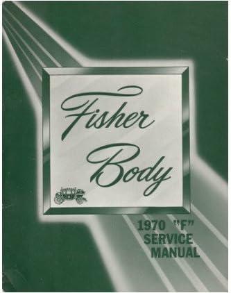 1970 Body by Fisher Service Manual F-Body Pontiac Firebird Chevrolet Camaro